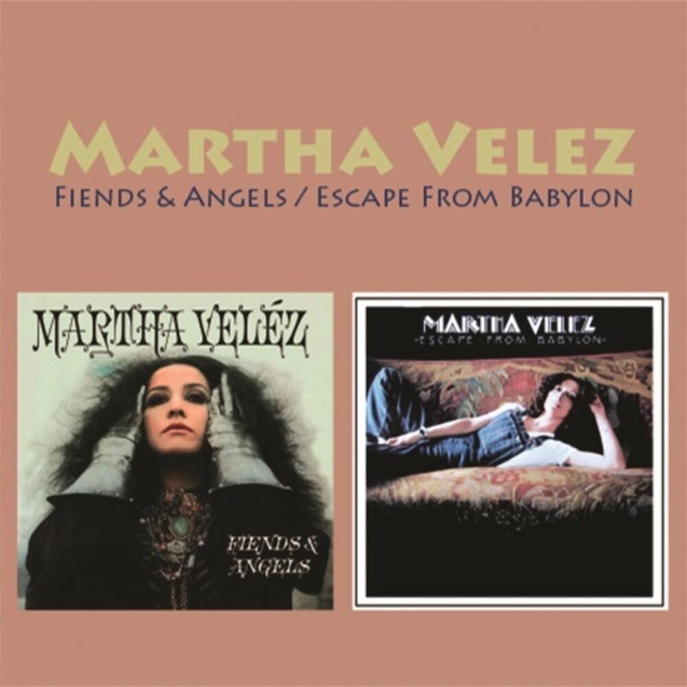Martha Velez - Fiends & Angels / Escape From Babylon (Two-Fer)
