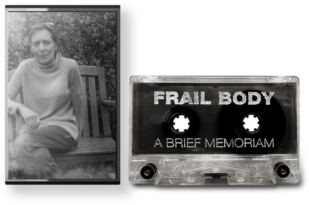 Frail Body - A Brief Memoriam [Cassette]