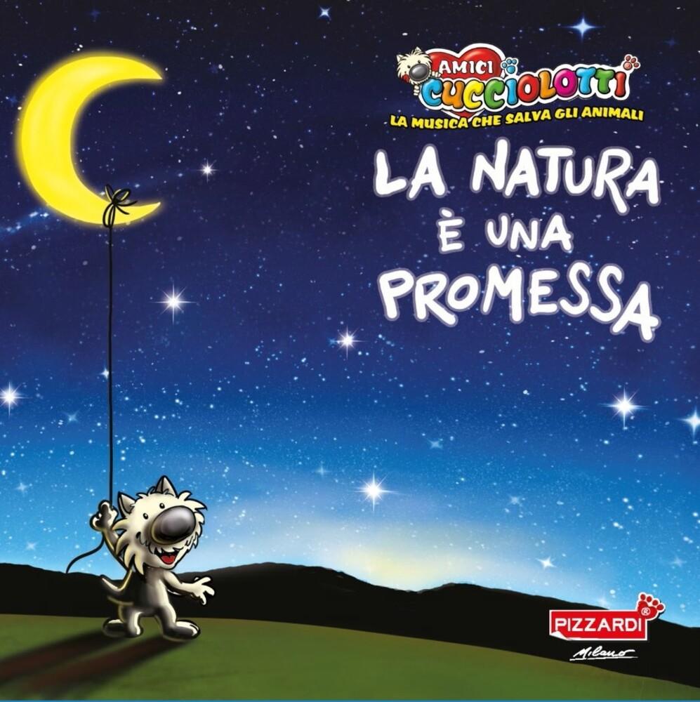 Amici Cucciolotti - La Natura E Una Promessa (Ita)