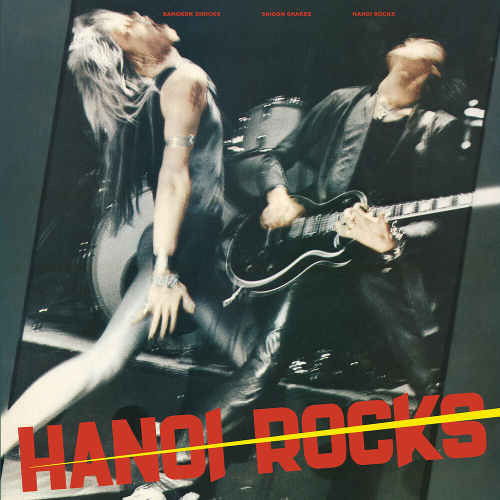 Hanoi Rocks - Bangkok Shocks, Saigon Shakes, Hanoi Rocks [Reissue]