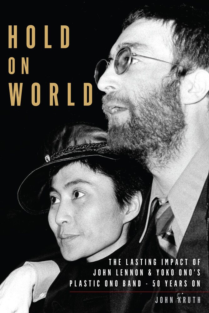 - Hold On World: The Lasting Impact of John Lennon & Yoko Ono's PlasticOno Band - 50 Years On