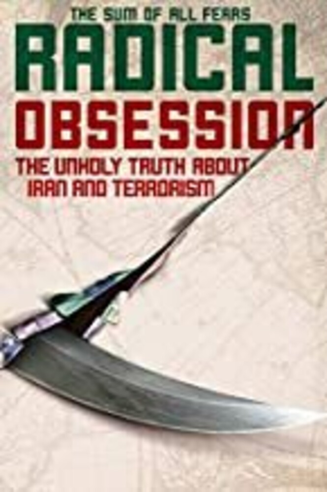 - Radical Obession: Unholy Truth About Iran &