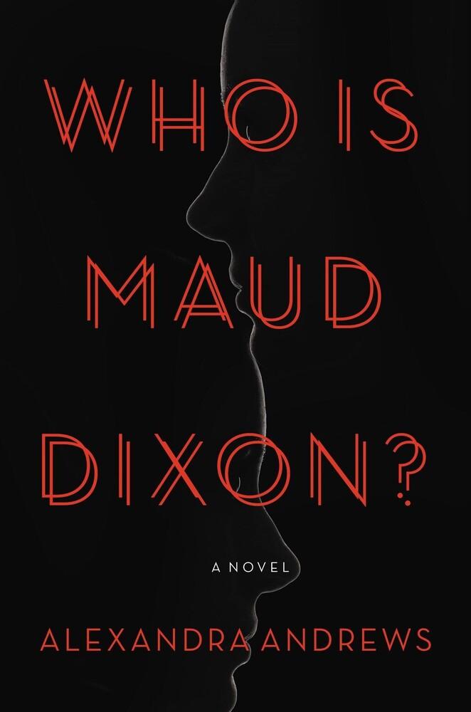 - Who is Maud Dixon?: A Novel