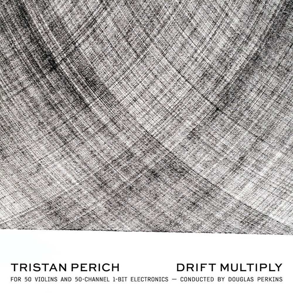 Tristan Perich / Perkins,Douglas - Drift Multiply