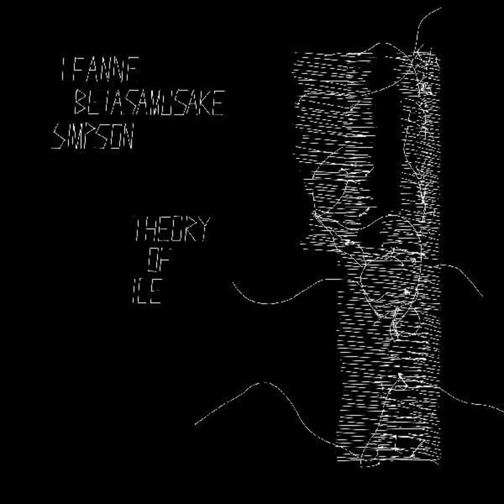 Leanne Simpson  Betasamosake - Theory Of Ice [Download Included]