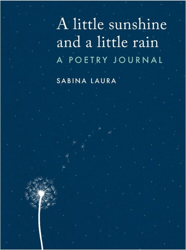 Laura, Sabina - A little sunshine and a little rain: A Poetry Journal