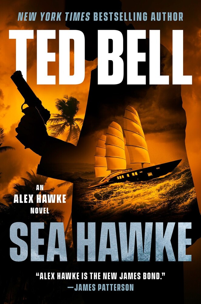 Ted Bell - Sea Hawke: An Alex Hawke Novel