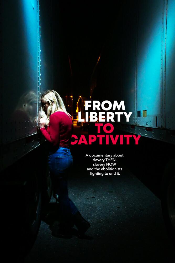 - From Liberty to Captivity