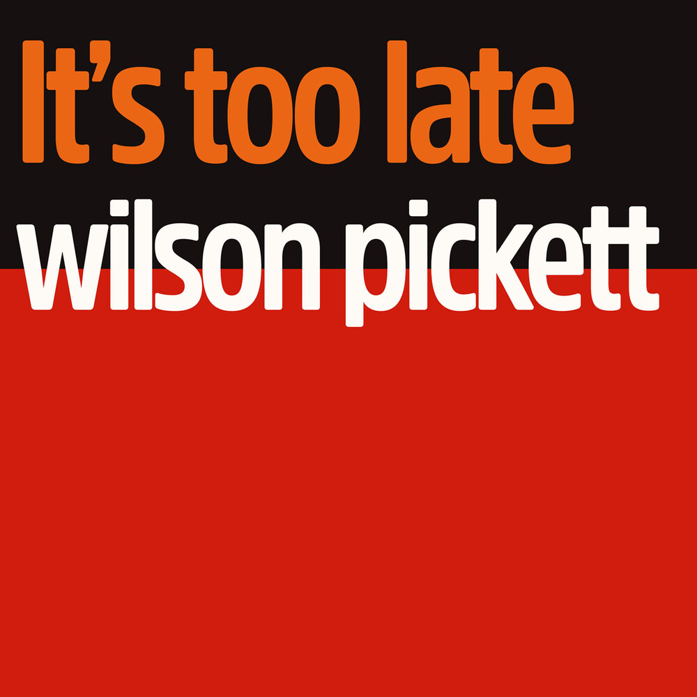 Wilson Pickett - It's Too Late (Mod)