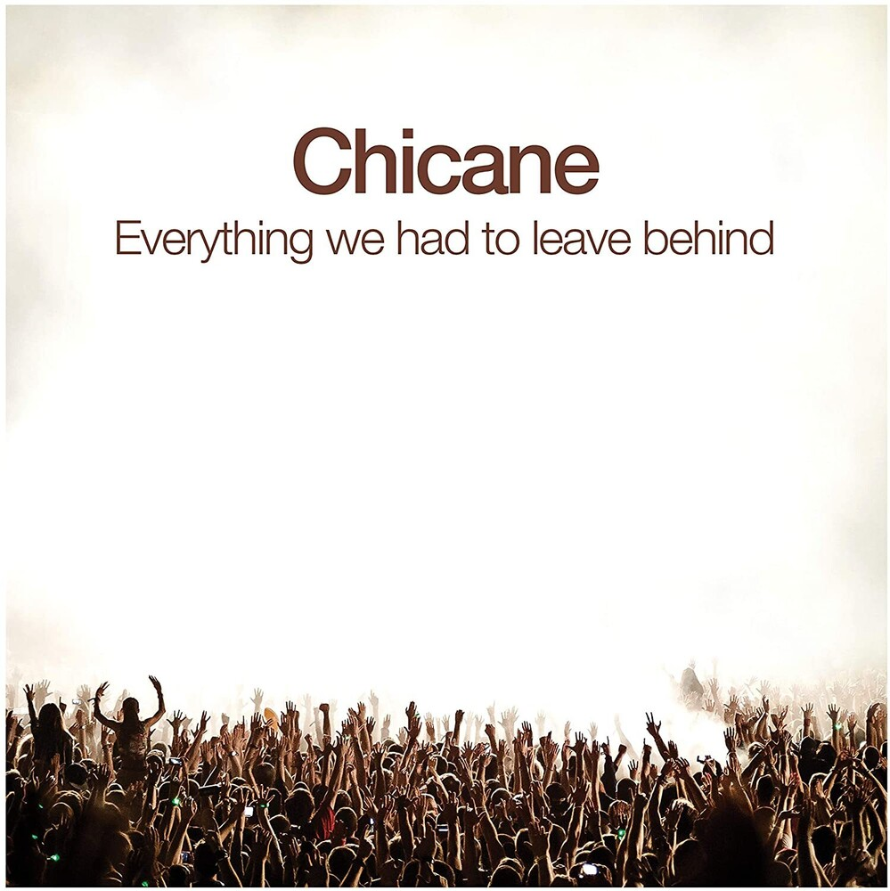 Chicane - Everything We Had To Leave Behind (Uk)
