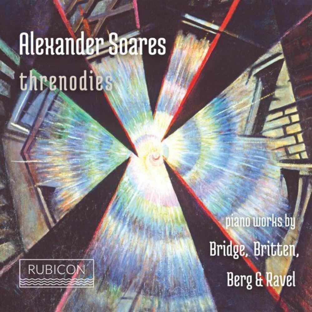 - Threnodies - Piano Works by Bridge Brittern Berg & Ravel