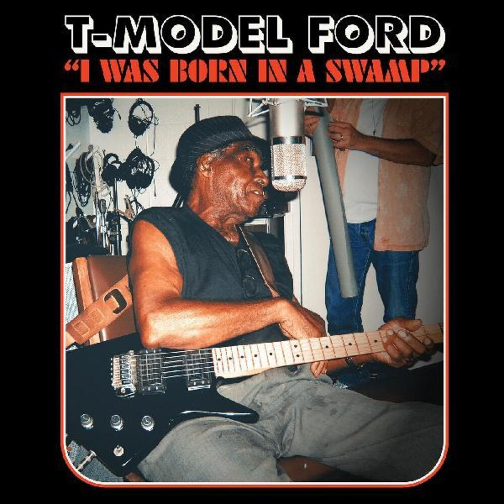 T-Model Ford - I Was Born In A Swamp (Blue) [Clear Vinyl]