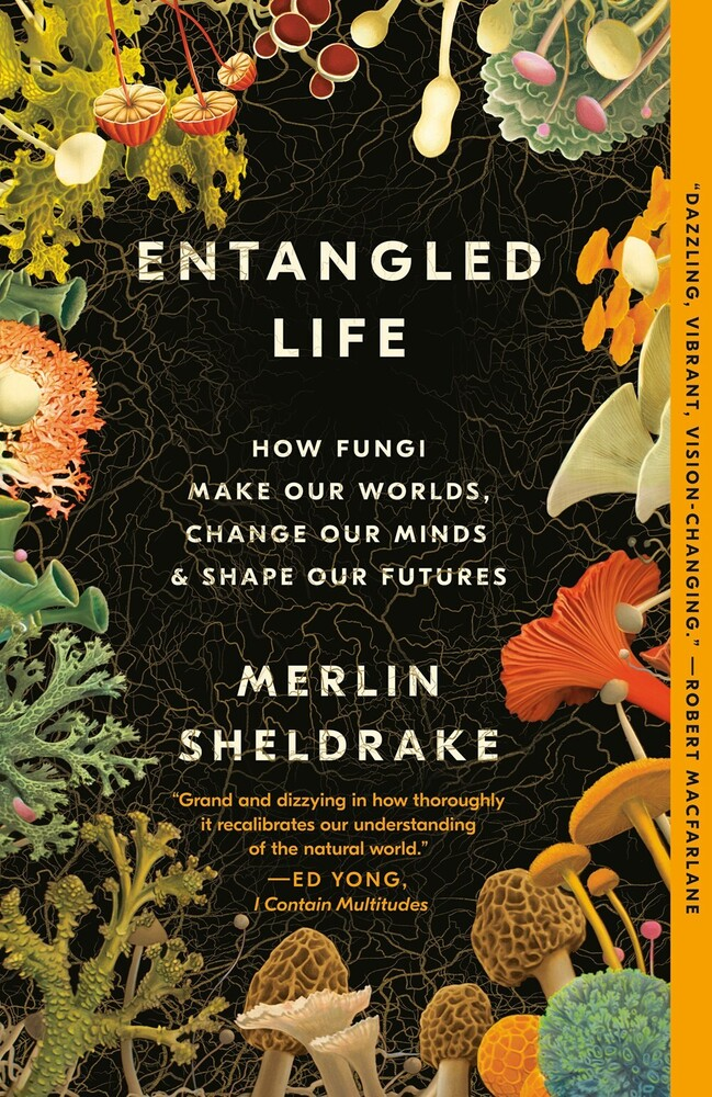 - Entangled Life: How Fungi Make Our Worlds, Change Our Minds & Shape Our Futures