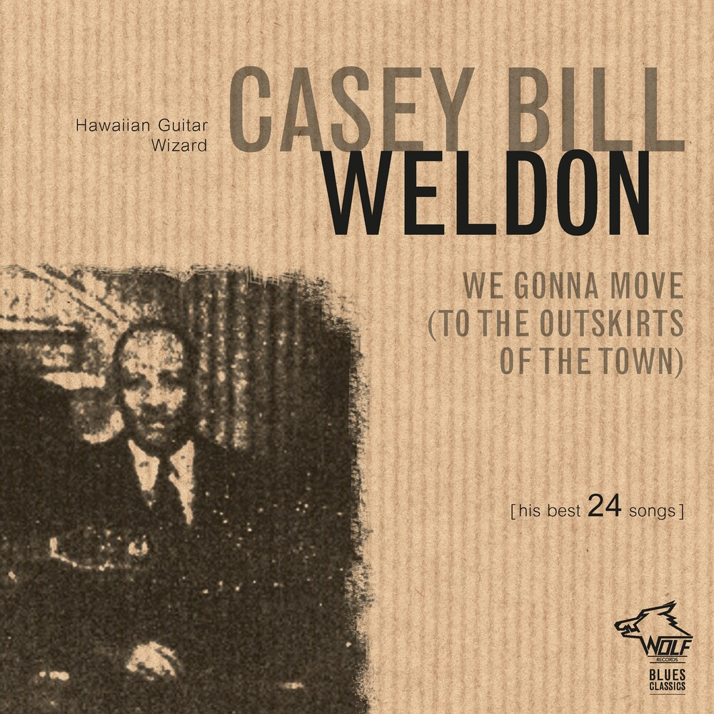 Casey Bill Weldon - We Gonna Move (to The Outskirts Of The Town)