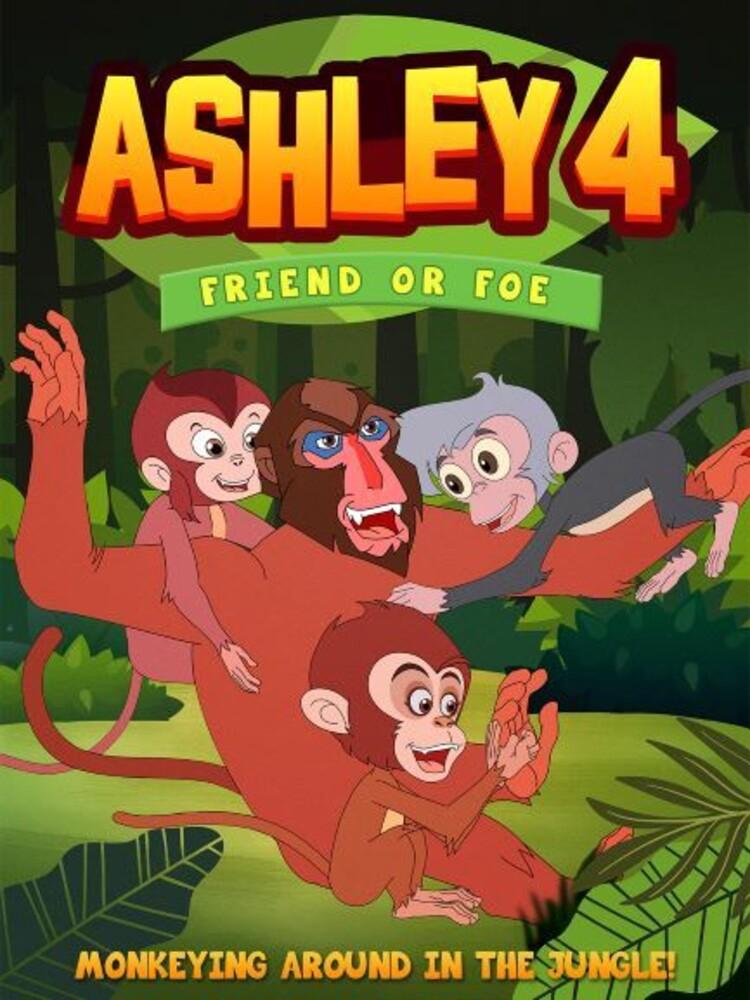- Ashley 4: Friend Or Foe