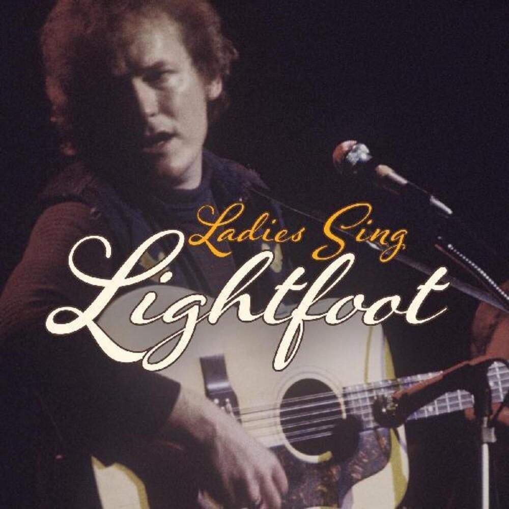 Various Artists - Ladies Sing Lightfoot: Songs Of Gordon (Various Artists)
