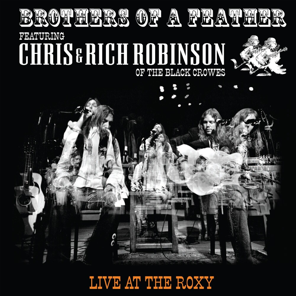 Chris Robinson / Robinson,Rich - Brothers Of A Feather: Live At The Roxy