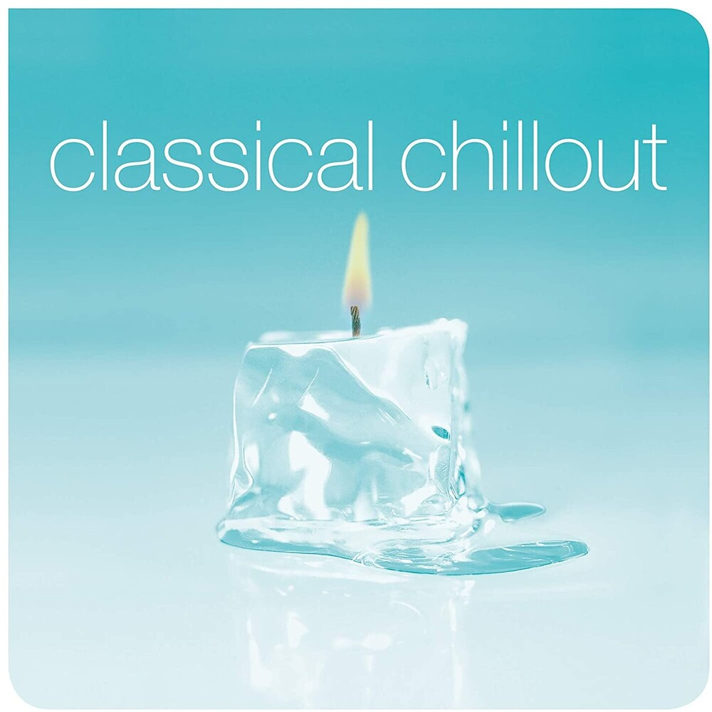 Classical Chillout / Various - Classical Chillout / Various