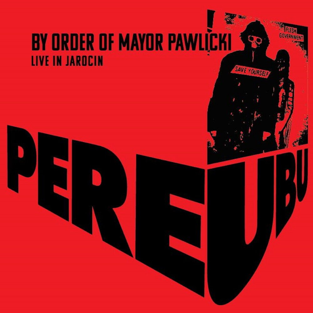 Pere Ubu - By Order Of Mayor Pawlicki (Live In Jarocin) (Blk)