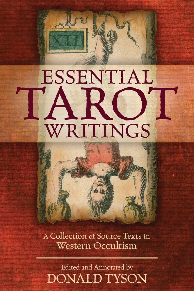 - Essential Tarot Writings: A Collection of Source Texts in WesternOccultism