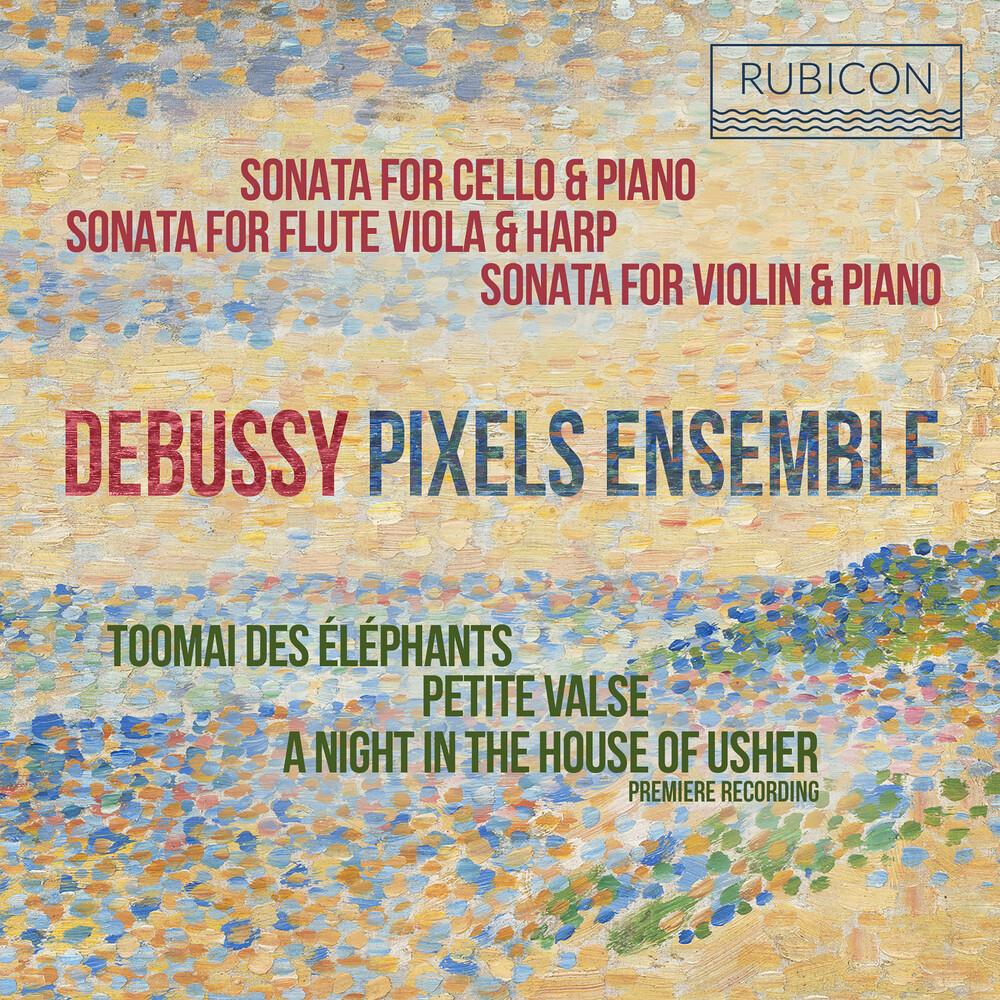Pixels Ensemble - Debussy: Sonatas