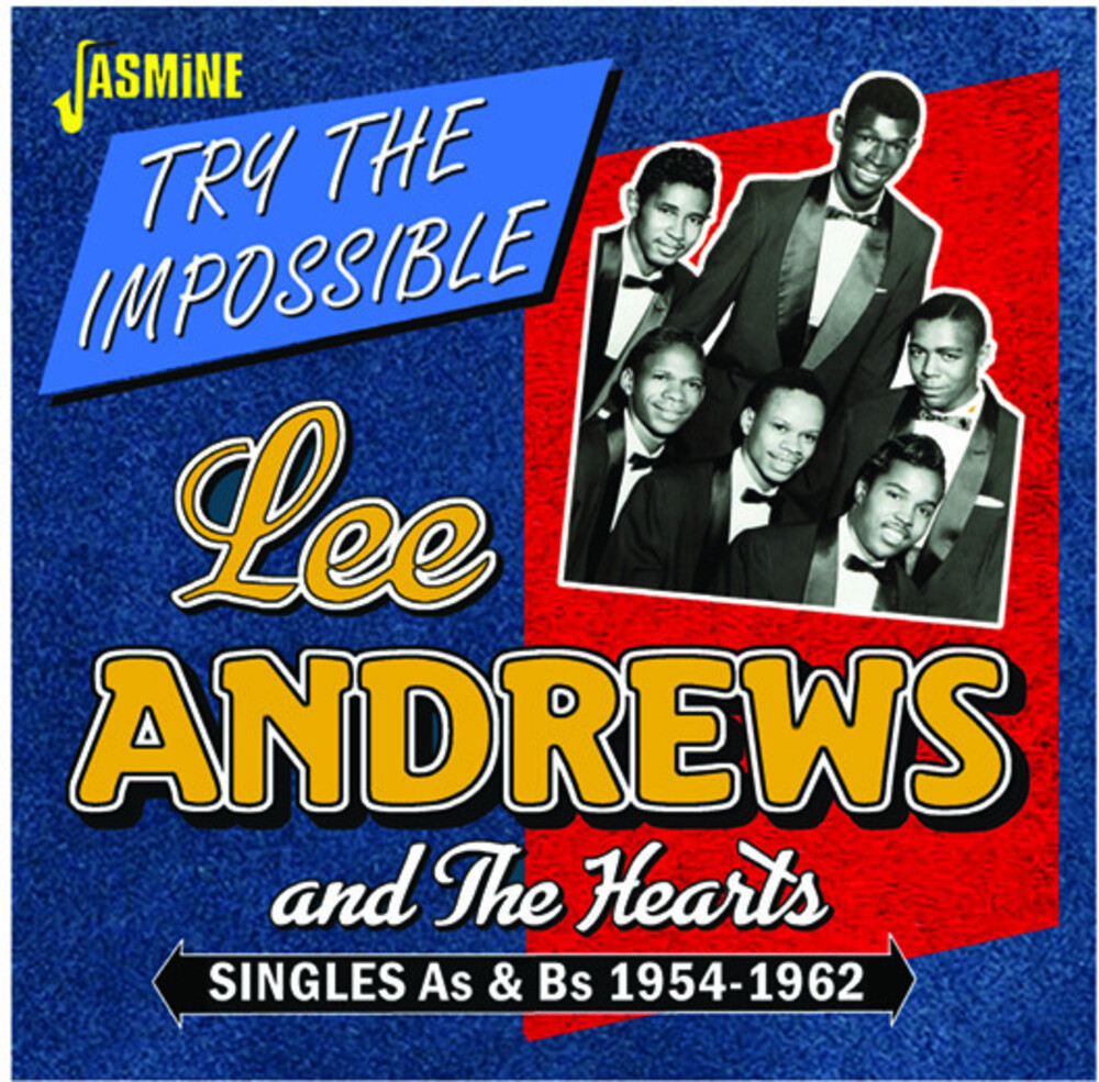 Lee Andrews & The Hearts - Try The Impossible: Singles As & Bs 1954-1962 (Uk)