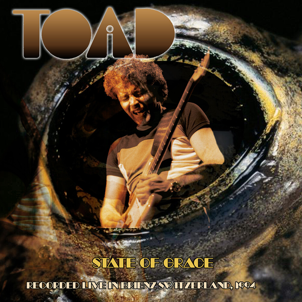 Toad - State Of Grace Recorded Live In Brienz Switzerland