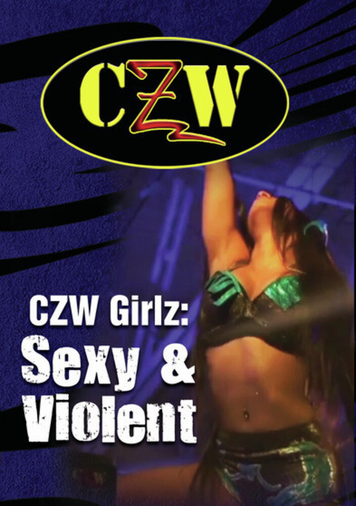 - CZW: Girlz: Sexy And Violent