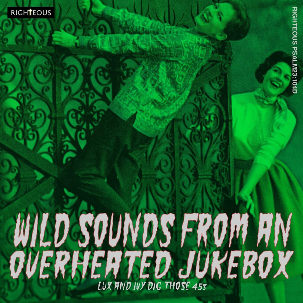 - Wild Sounds From An Overheated Jukebox: Lux & Ivy Dig Those 45s / Various