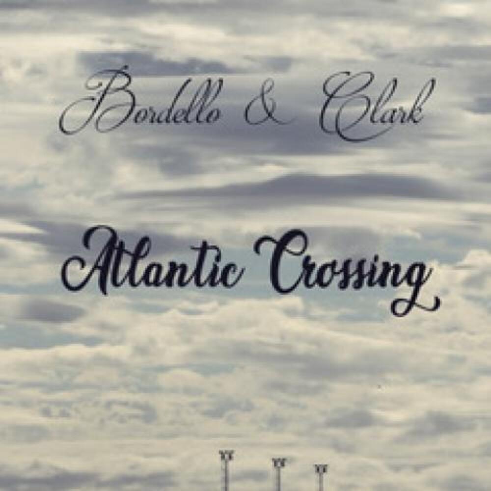 Bordello & Clark - Atlantic Crossing [Digipak]