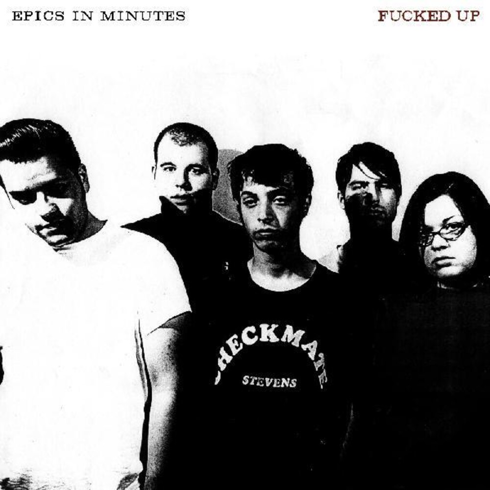 Fucked Up - Epics In Minutes
