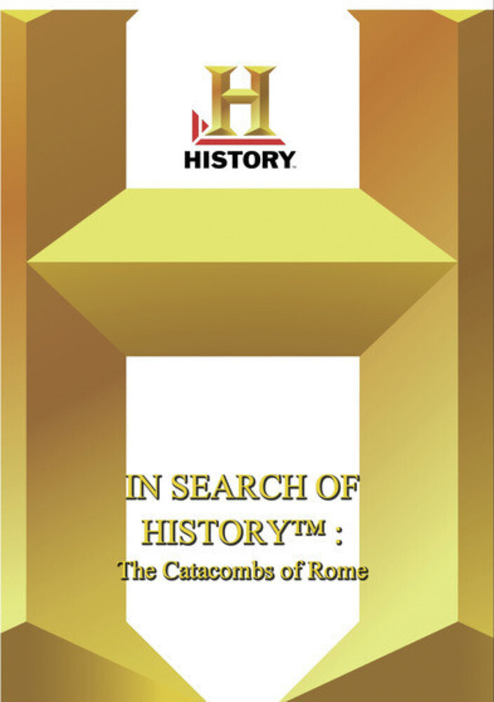 History - in Search of History: Catacombs of Rome - History - In Search Of History: Catacombs Of Rome