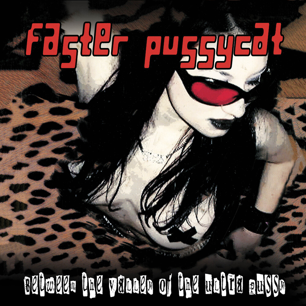 Faster Pussycat - Beyond The Valley Of The Ultra Pussy [Digipak]