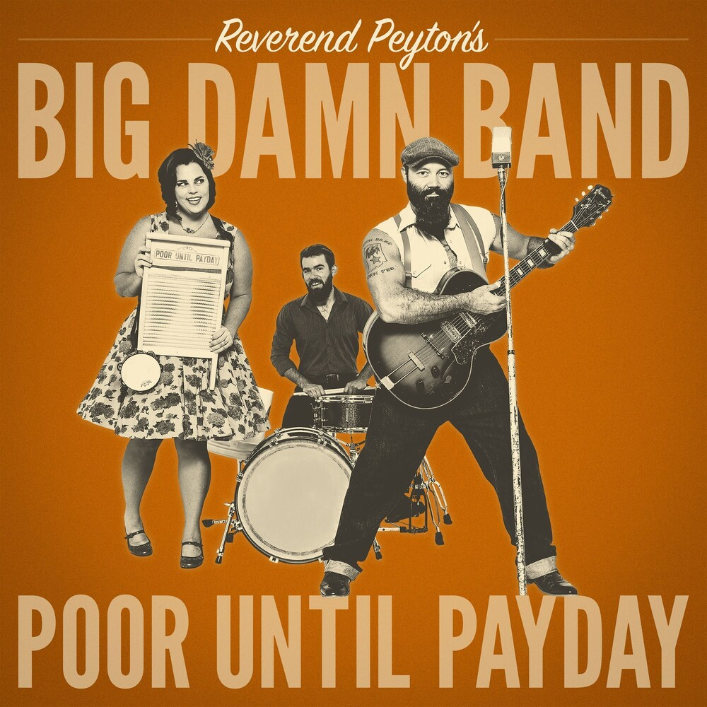 Reverend Peyton's Big Damn Band - Poor Until Payday [LP]