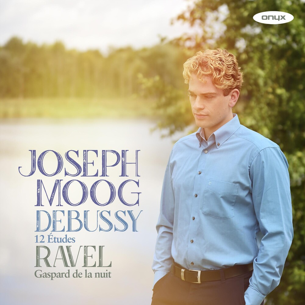 Joseph Moog - Debussy: 12 Etudes Ravel: Gaspard De La Nuit