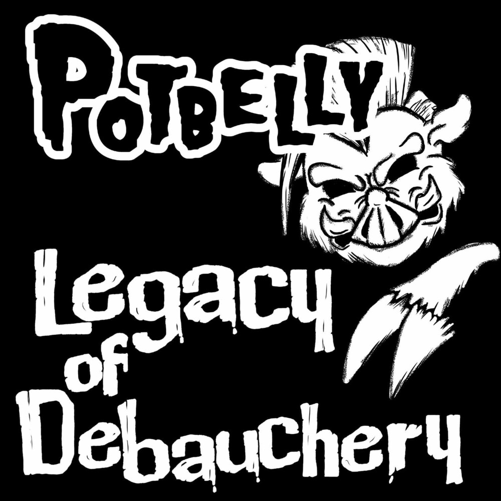 Potbelly - Legacy Of Debauchery