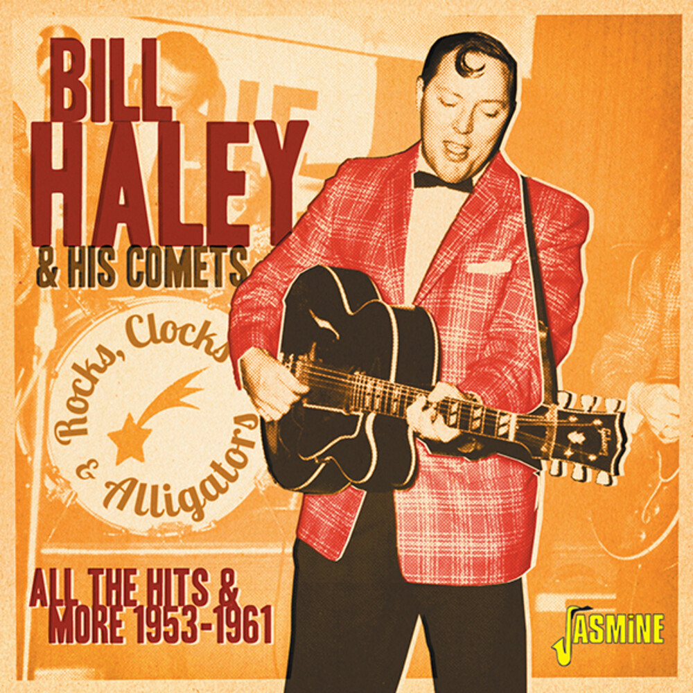 Bill Haley & His Comets - Rocks Clocks & Alligators: All The Hits & More