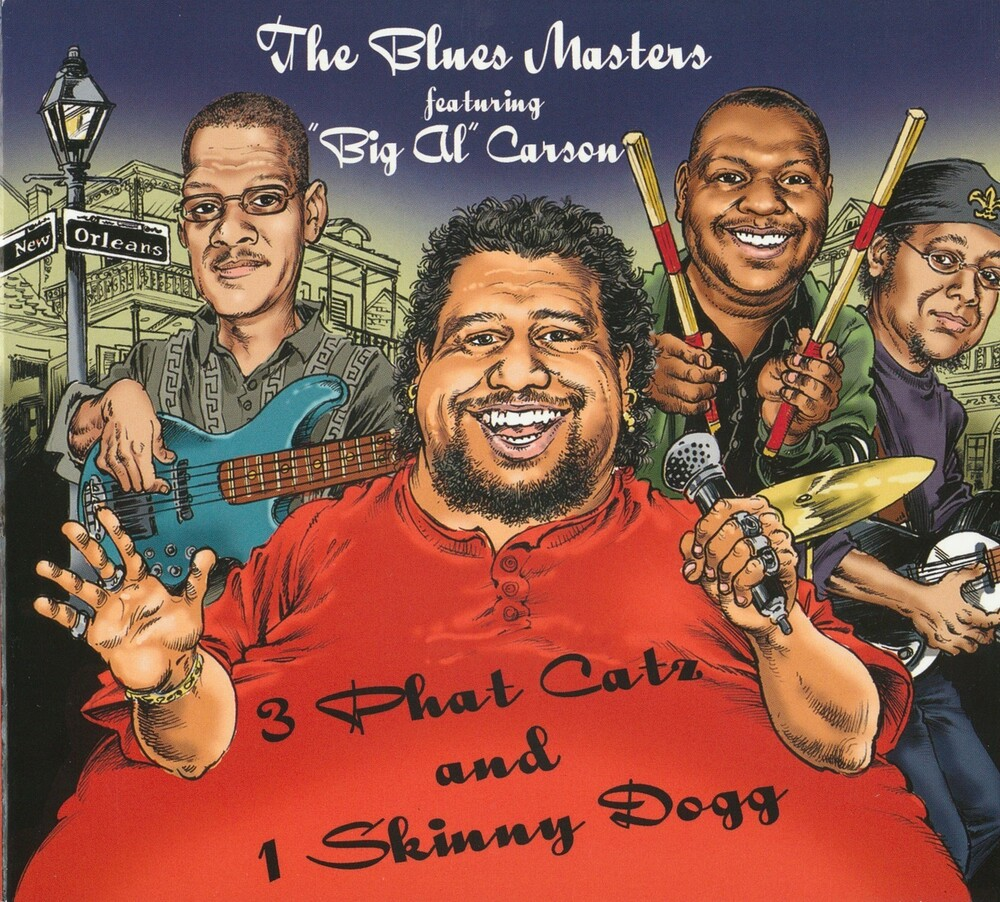 Big Carson Al & The Blues Masters - 3 Phat Catz & 1 Skinny Dogg