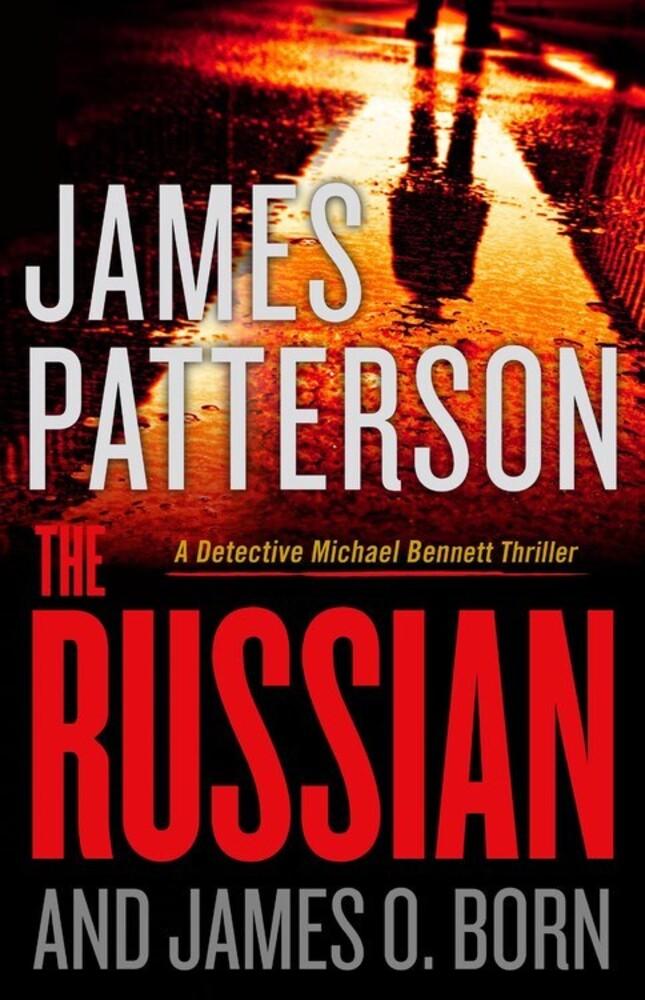 - The Russian: A Detective Michael Bennett Thriller