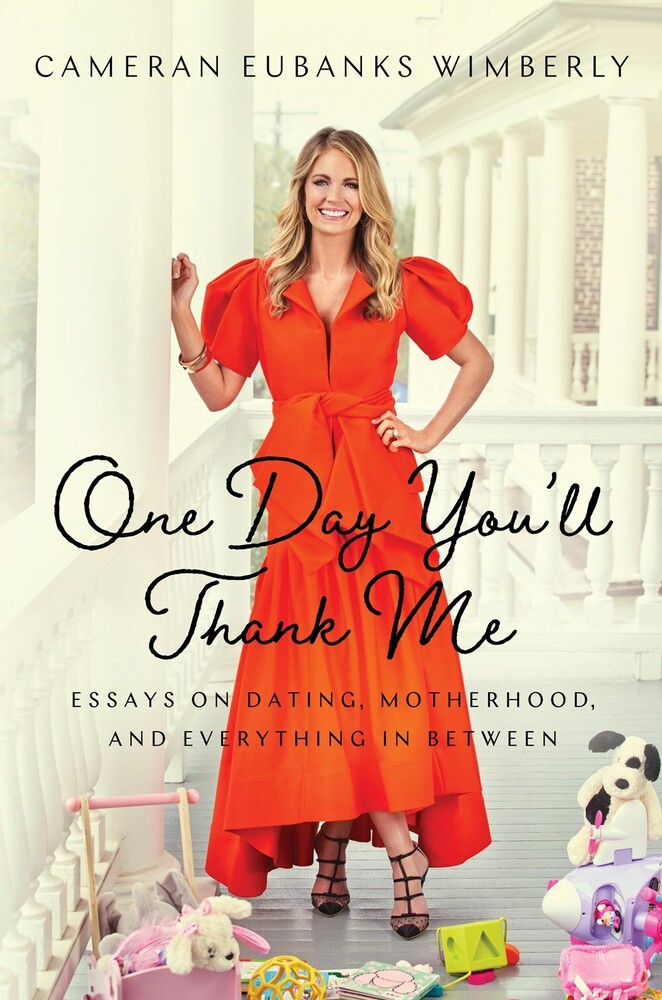 To Be Confirmed - One Day You'll Thank Me: Essays on Dating, Motherhood, and Everything In Between
