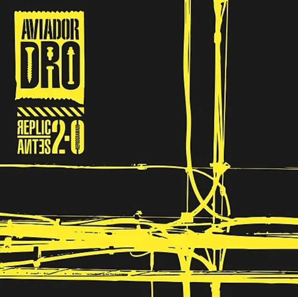 Aviador Dro - Replicantes (Spa)