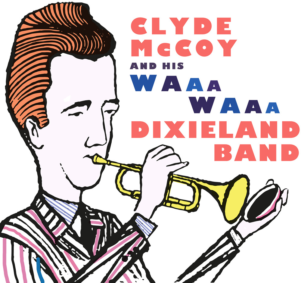 Clyde Mccoy - Clyde Mccoy And His Waa-Waa Dixieland Band (Mod)