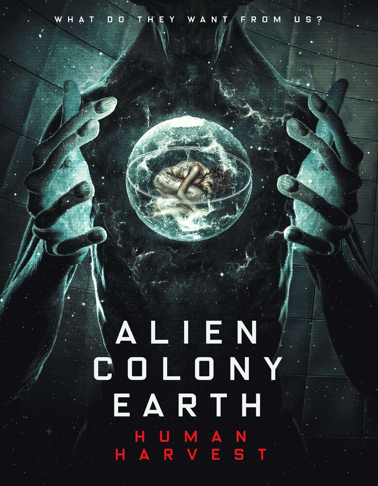 Alien Colony Earth: Human Harvest - Alien Colony Earth: Human Harvest