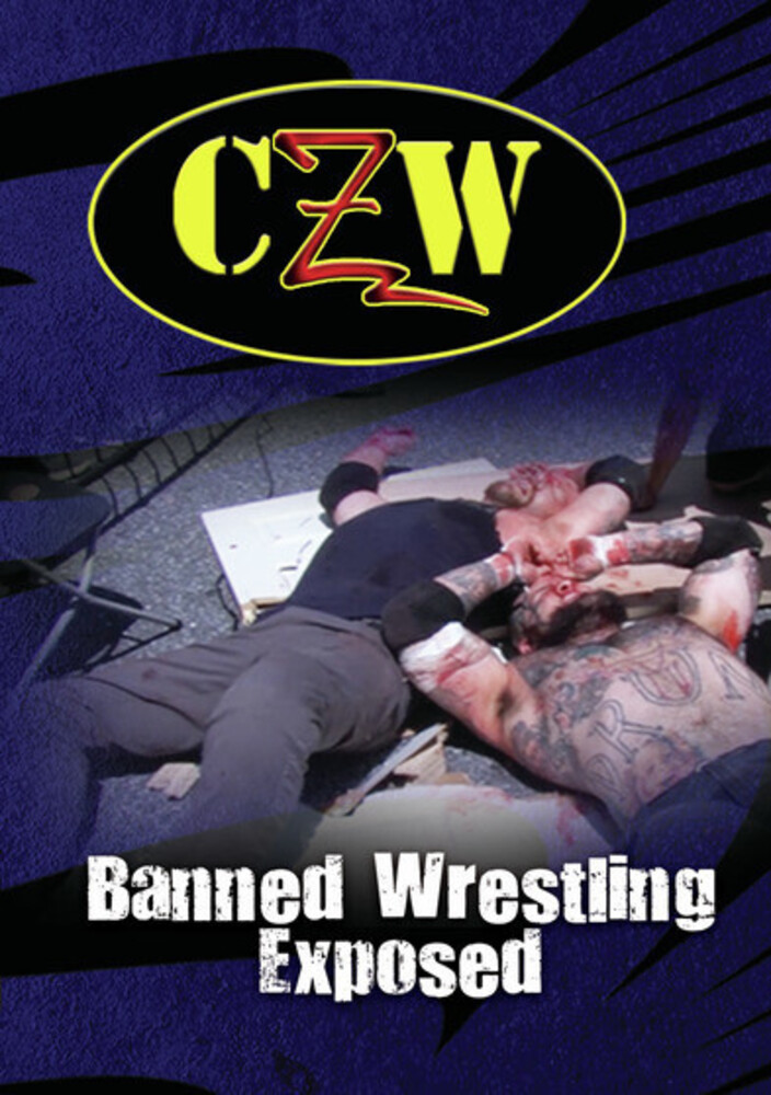 - CZW: Banned Wrestling Exposed