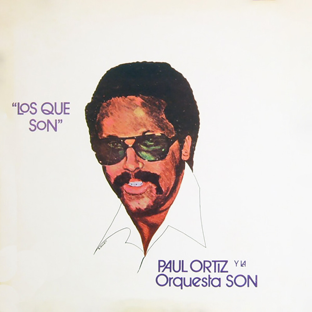 Paul Ortiz  / La Orquesta Son - Los Que Son [RSD BF 2021]