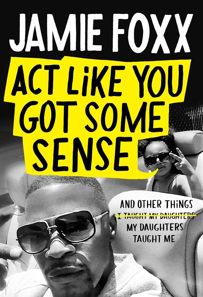 Jamie Foxx - Act Like You Got Some Sense (Hcvr)