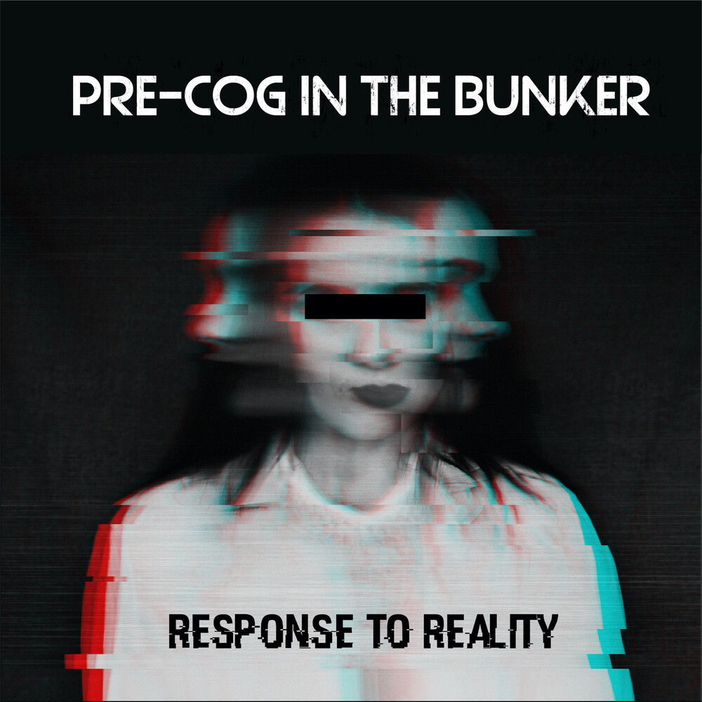 Pre-Cog In The Bunker - Response To Reality (Can)