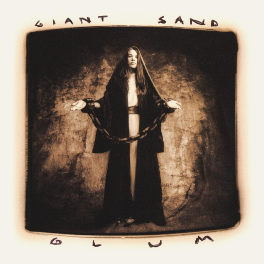 Giant Sand - Glum (25th Anniversary Edition) (Aniv) (Dlcd)