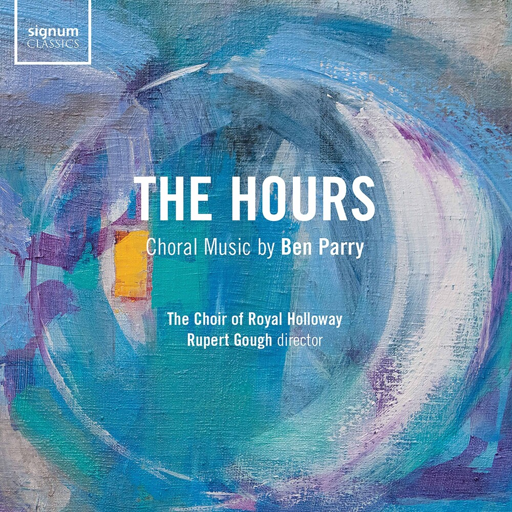 Parry / Royal Holloway University Choir / Gough - Hours