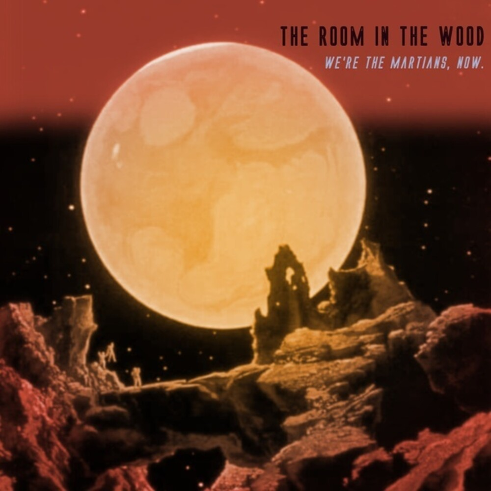 Room In The Wood - We're The Martians Now